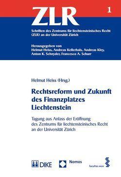 Rechtsreform und Zukunft des Finanzplatzes Liechtenstein von Heiss,  Helmut
