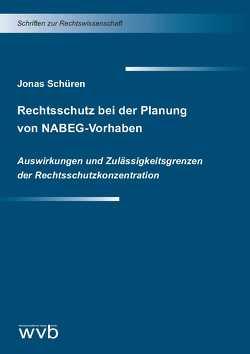 Rechtsschutz bei der Planung von NABEG-Vorhaben von Schüren,  Jonas