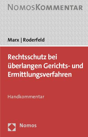 Rechtsschutz bei überlangen Gerichts- und Ermittlungsverfahren von Marx,  Martin, Roderfeld,  Werner