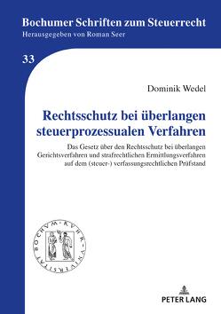 Rechtsschutz bei überlangen steuerprozessualen Verfahren von Seer,  Roman, Wedel,  Dominik