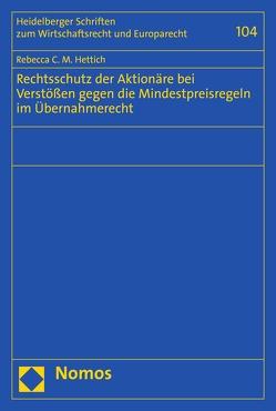 Rechtsschutz der Aktionäre bei Verstößen gegen die Mindestpreisregeln im Übernahmerecht von Hettich,  Rebecca C.M.