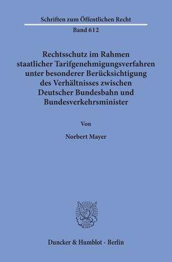 Rechtsschutz im Rahmen staatlicher Tarifgenehmigungsverfahren, von Mayer,  Norbert