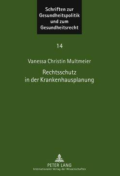 Rechtsschutz in der Krankenhausplanung von Multmeier,  Vanessa Christin