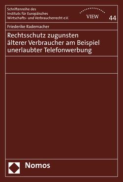 Rechtsschutz zugunsten älterer Verbraucher am Beispiel unerlaubter Telefonwerbung von Rademacher,  Friederike