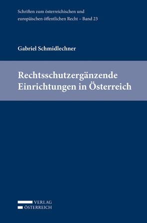 Rechtsschutzergänzende Einrichtungen in Österreich von Schmidlechner,  Gabriel