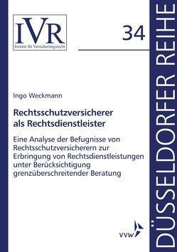 Rechtsschutzversicherer als Rechtsdienstleister von Looschelders,  Dirk, Michael,  Lothar, Weckmann,  Ingo
