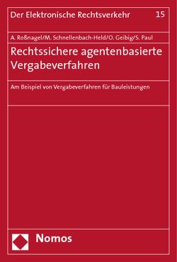 Rechtssichere agentenbasierte Vergabeverfahren von Geibig,  Oliver, Paul,  Sandra, Roßnagel ,  Alexander, Schnellenbach-Held,  Martina