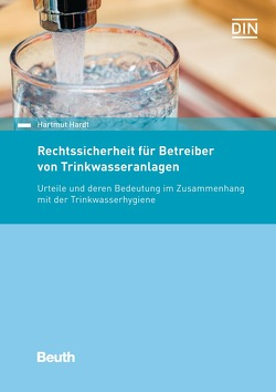Rechtssicherheit für Betreiber von Trinkwasseranlagen von Hardt,  Hartmut