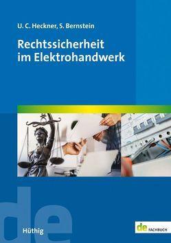 Rechtssicherheit im Elektrohandwerk von Bernstein,  Sabine, Heckner,  Ulrich C