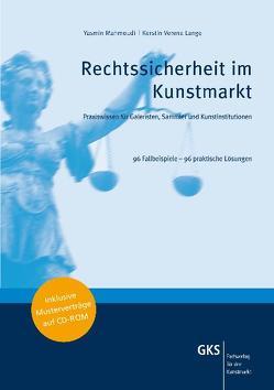 Rechtssicherheit im Kunstmarkt von Butschkow,  Ralf, Lange,  Kerstin V, Maas,  Ingo