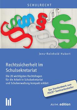 Rechtssicherheit im Schulsekretariat von Hubert,  Jens-Reinhold