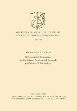 Rechtsstaatliche Bestrebungen im Absolutismus Preußens und Österreichs am Ende des 18. Jahrhunderts von Conrad,  Hermann