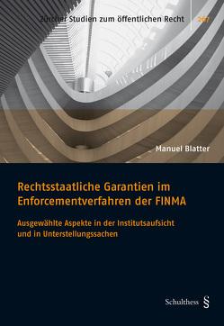 Rechtsstaatliche Garantien im Enforcementverfahren der FINMA von Blatter,  Manuel