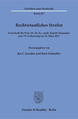 Rechtsstaatliches Strafen. von Joerden,  Jan C., Schmoller,  Kurt