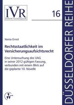 Rechtsstaatlichkeit im Versicherungsaufsichtsrecht von Ernst,  Xenia, Looschelders,  Dirk, Michael,  Lothar