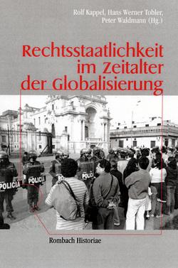 Rechtsstaatlichkeit im Zeitalter der Globalisierung von Kappel,  Rolf, Tobler,  Hans Werner, Waldmann,  Peter