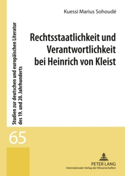 Rechtsstaatlichkeit und Verantwortlichkeit bei Heinrich von Kleist von Sohoudé,  Kuessi Marius