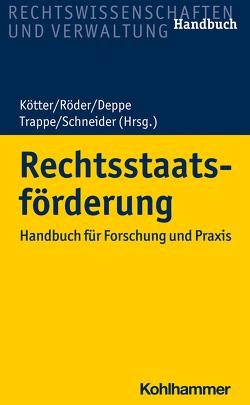 Rechtsstaatsförderung von Deppe,  Jens, Kötter,  Matthias, Röder,  Tilmann, Schneider,  Tillmann, Trappe,  Julie