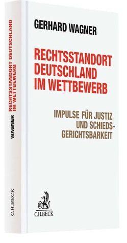 Rechtsstandort Deutschland im Wettbewerb von Wagner,  Gerhard