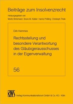 Rechtsstellung und besondere Verantwortung des Gläubigerausschusses in der Eigenverwaltung von Hammes,  Dirk