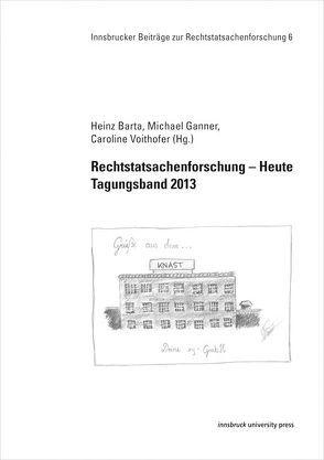 Rechtstatsachenforschung – Heute Tagungsband 2013 von Barta,  Heinz, Ganner,  Michael, Voithofer,  Caroline