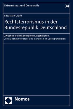 Rechtsterrorismus in der Bundesrepublik Deutschland von Gräfe,  Sebastian