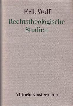 Rechtstheologische Studien von Hollerbach,  Alexander, Wolf,  Erik