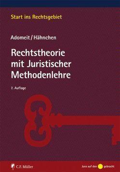 Rechtstheorie mit Juristischer Methodenlehre von Adomeit,  Klaus, Hähnchen,  Susanne