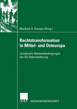 Rechtstransformation in Mittel- und Osteuropa von Dauses,  Manfred