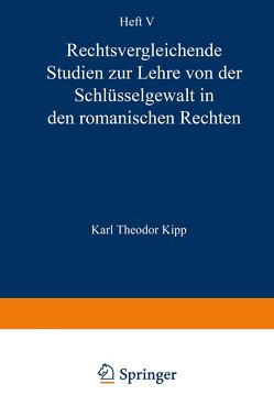 Rechtsvergleichende Studien zur Lehre von der Schlüsselgewalt in den Romanischen Rechten von Kipp,  Karl Theodor