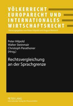 Rechtsvergleichung an der Sprachgrenze von Hilpold,  Peter, Perathoner,  Christoph, Steinmair,  Walter