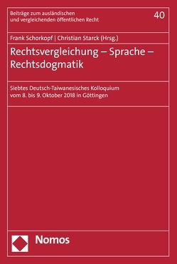 Rechtsvergleichung – Sprache – Rechtsdogmatik von Schorkopf,  Frank, Starck,  Christian