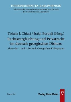Rechtsvergleichung und Privatrecht im deutsch-georgischen Diskurs von Burduli,  Irakli, Chiusi,  Tiziana
