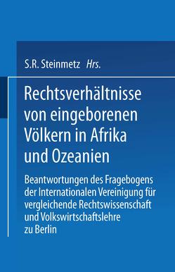 Rechtsverhältnisse von eingeborenen Völkern in Afrika und Ozeanien von Steinmetz,  S.R.