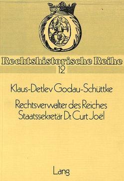 Rechtsverwalter des Reiches- Staatssekretär Dr. Curt Joel von Godau-Schüttke,  Klaus-Detlev