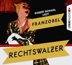 Rechtswalzer von Franzobel, Reinagl,  Robert