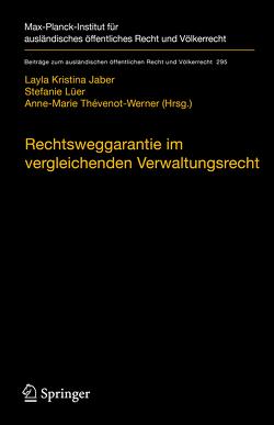 Rechtswegsgarantie im vergleichenden Verwaltungsrecht von Jaber,  Layla Kristina, Lüer,  Stefanie, Thévenot-Werner,  Anne-Marie