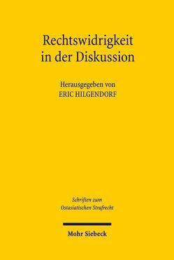 Rechtswidrigkeit in der Diskussion von Hilgendorf,  Eric
