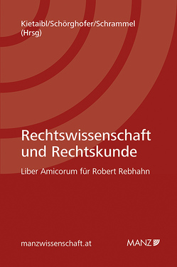 Rechtswissenschaft und Rechtskunde von Kietaibl,  Christoph, Schörghofer,  Felix, Schrammel,  Walter