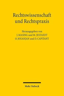 Rechtswissenschaft und Rechtspraxis von Capitant ,  David, Jestaedt,  Matthias, Jouanjan,  Olivier, Masing,  Johannes