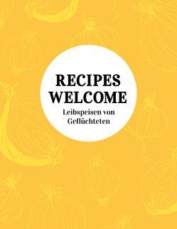 RECIPES WELCOME von Niedermeier,  Anna, Pflug,  Katharina, Scholz,  Nora