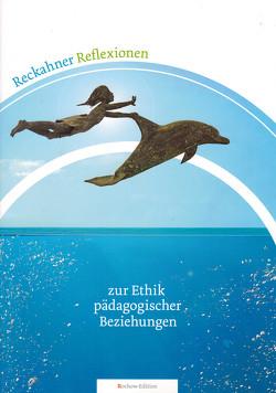 Reckahner Reflexionen zue Ethik pädagogischer Beziehungen