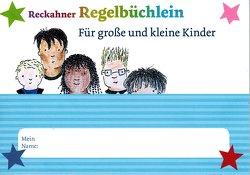 Reckahner Regelbücklein für große und kleine Kinder von Maywald,  Jörg, Prengel,  Annedore