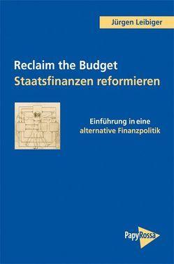 Reclaim the Budget – Staatsfinanzen reformieren von Leibiger,  Jürgen