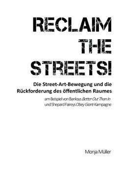 Reclaim the Streets! – Die Street-Art-Bewegung und die Rückforderung des öffentlichen Raumes von Müller,  Monja
