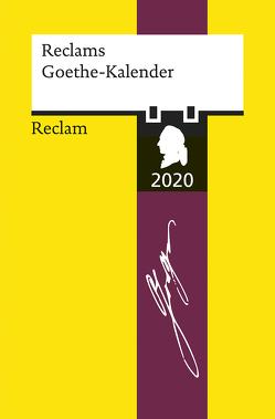 Reclams Goethe-Kalender 2020 von Seng,  Joachim
