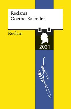 Reclams Goethe-Kalender 2021 von Seng,  Joachim