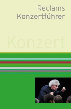 Reclams Konzertführer von Schweizer,  Klaus, Werner-Jensen,  Arnold
