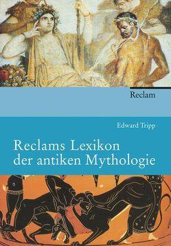 Reclams Lexikon der antiken Mythologie von Rauthe,  Rainer, Tripp,  Edward