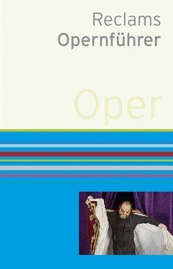 Reclams Opernführer von Fath,  Rolf